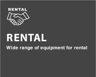 RENTAL Wide range of equipment for rental